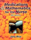 Medications and Mathematics for the Nurse - Jane Rice