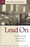 Lead on: Why Churches Stall and How Leaders Get Them Going - Wayne Schmidt, Bill Hybels