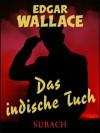 Das indische Tuch (German Edition) - Edgar Wallace, Eckhard Henkel, Hans Herdegen