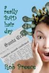 A Really Bad Hair Day: The Return Of Magic Plague - Rob Preece