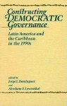 Constructing Democratic Governance: Latin America and the Caribbean in the 1990s - Koll I. Guy, Abraham F. Lowenthal
