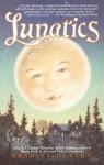 Lunatics - Bradley Denton