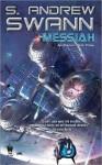Messiah: Apotheosis: Book Three - S. Andrew Swann
