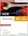 OCR as Psychology Student Unit Guide Unit G542, . Core Studies - David Clarke