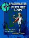 Spacemaster: Future Law - Robert J. Defendi