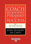 Coach Wooden's Pyramid of Success (Large Print 16pt) - John Wooden