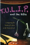 T.U.L.I.P. and the Bible: Comparing the Works of Calvin to the Word of God - Dave Hunt