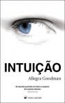 Intuição - Allegra Goodman