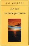 La nube purpurea - M.P. Shiel, Juan Rodolfo Wilcock