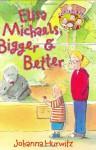 Elisa Michaels, Bigger & Better - Johanna Hurwitz, Debbie Tilley