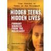 Hidden Teens, Hidden Lives: Primary Sources from the Holocaust - Linda Jacobs Altman