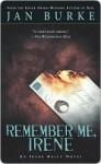 Remember Me, Irene (Irene Kelly #4) - Jan Burke