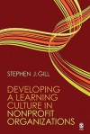 Developing a Learning Culture in Nonprofit Organizations - Stephen Gill