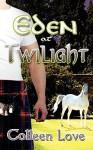 Eden at Twilight - Colleen Love