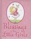 Blessings for Little Girls - Juliet David, Julia Clay