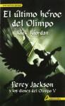 El último héroe del Olimpo (Percy Jackson y los dioses del Olimpo, #5) - Rick Riordan, Santiago del Rey