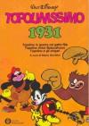 Topolinissimo 1931 - Walt Disney Company, Floyd Gottfredson, , Earl Duvall, Al Taliaferro, Mario Gentilini