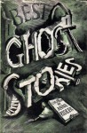 Best Ghost Stories - Edith Wharton, Henry James, Walter de la Mare, Guy de Maupassant, H.G. Wells, Wilkie Collins, John Collier, M.R. James, Saki, Joseph Sheridan Le Fanu, E.F. Benson, Algernon Blackwood, Elizabeth Bowen, Carter Dickson, William F. Harvey, Philip MacDonald, Anne Ridler, Thoma