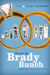 Beyond the Brady Bunch: Hope and Help for Blended Families - Debbie Alsdorf, Ray Alsdorf