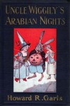 Uncle Wiggily's Arabian Nights - Howard R. Garis