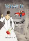 What If - Chrystine Alyx