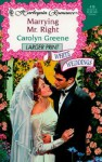 Marrying Mr. Right: White Weddings - Carolyn Greene