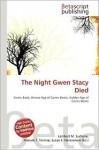 The Night Gwen Stacy Died - Lambert M. Surhone, Mariam T. Tennoe, Susan F. Henssonow