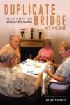 Duplicate Bridge at Home - Mark Horton, Fred Gitelman