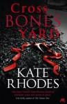Crossbones Yard. Kate Rhodes - Kate Rhodes