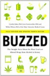 Buzzed: The Straight Facts About the Most Used and Abused Drugs from Alcohol to Ecstasy (Fully Revised and Updated Fourth Edition) - Cynthia Kuhn, Scott Swartzwelder, Wilkie Wilson, Jeremy Foster, Leigh Heather Wilson