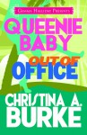 Queenie Baby: Out of Office - Christina A. Burke