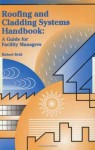 Roofing and Cladding Systems Handbook: A Guide for Facility Managers - Robert Reid