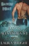 Bayon/Jean-Baptiste: 3 (Bayou Heat) - Laura Wright, Alexandra Ivy