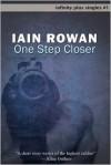One Step Closer - Iain Rowan
