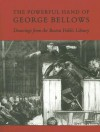 The Powerful Hand of George Bellows: Drawings from the Boston Public Library - Robert Conway