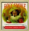Holy Smoke - Guillermo Cabrera Infante
