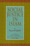 Social Justice in Islam - سيد قطب, Hamid Algar, John B. Hardie