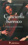 Concierto barroco (Biblioteca Juvenil) (Spanish Edition) - Alejo Carpentier, Gonzalo Celorio