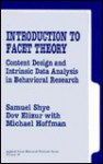 Introduction to Facet Theory: Content Design and Intrinsic Data Analysis in Behavioral Research - Samuel Shye, Dov Elizur, Michael Hoffman