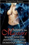 Summon the Masters - Madeleine Oh, Dominique Adair, Jennifer Dunne