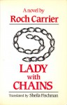 Lady with Chains - Roch Carrier