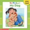 My Dog (Sight Word Readers Series) - Linda Beech, Martha Aviles