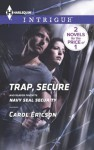 Trap, Secure: Navy SEAL Security (Brothers in Arms: Fully Engaged) - Carol Ericson