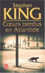 Coeurs perdus en Atlantide - William Olivier Desmond, Stephen King