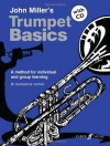 Trumpet Basics: A Method for Individual and Group Learning, Book & CD - John Miller