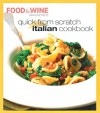 Quick from Scratch Italian Cookbook - Food & Wine Magazine