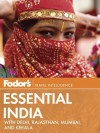 Fodor's Essential India: with Delhi, Rajasthan, Mumbai, and Kerala (Full-color Travel Guide) - Fodor's Travel Publications Inc.