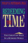 Redeeming the Time: The Christian Walk in a Hurried World - Philip Patterson