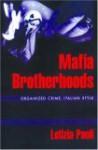 Mafia Brotherhoods: Organized Crime, Italian Style - Letizia Paoli