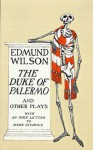 The Duke of Palermo and Other Plays with an Open Letter to Mike Nichols - Edmund Wilson